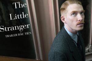 'The Little Stranger' tung trailer chính thức: Giải Oscar đã có đối thủ!
