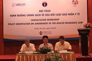 Định hướng chính sách về sửa đổi Luật Bảo hiểm y tế