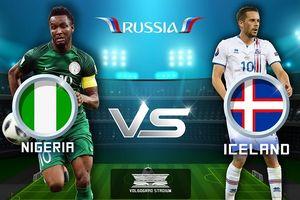 Nigeria - Iceland: Chiến binh Viking dồn Messi vào 'cửa tử'?