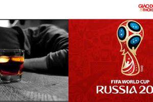 6 cách dã rượu cho đấng mày râu mùa World cup