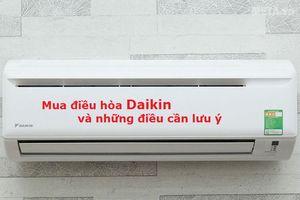 Điều hòa Daikin: Ưu nhược điểm và những điều cần lưu ý khi mua