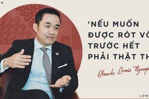 Shark Louis Nguyen: 'Muốn được rót vốn trước hết phải thật thà'
