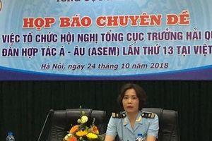 Việt Nam đăng cai tổ chức Hội nghị Tổng cục trưởng Hải quan ASEM lần thứ 13