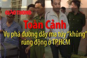 Toàn cảnh vụ phá đường dây ma túy 'khủng' ở TP.HCM