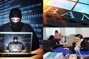 Hệ thống ngân hàng nguy cơ mất hết dữ liệu vì mã độc, cách gỡ nhanh nhất