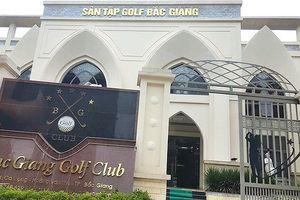 Hàng loạt sai phạm tại các sân golf tỉnh Bắc Giang