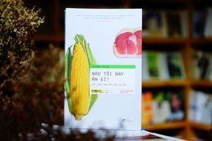 'Nào tối nay ăn gì?': Sẽ thay đổi lối sống của bất kỳ ai khi đọc