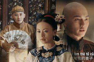 'Diên Hi công lược': Hoàng thượng muốn cướp Anh Lạc ra khỏi Phó Hằng - Tình yêu không có lỗi, lỗi ở bạn thân