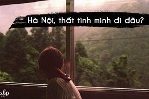 Những điểm đến cho các bạn trẻ thất tình tại Hà Nội