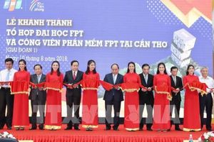 Khánh thành giai đoạn 1 Khu Tổ hợp Đại học và Công viên phần mềm FPT tại Cần Thơ