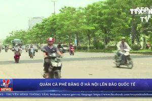 Quán cà phê băng tại Hà Nội lên báo quốc tế