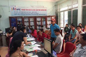 Quảng Ngãi: Giải quyết kịp thời chế độ trợ cấp thất nghiệp cho người lao động
