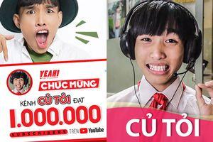 'Thánh chế' Củ Tỏi và hành trình đạt 1.000.000 người theo dõi trên Youtube