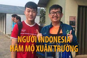 Chàng trai người Indonesia phát cuồng vì Lương Xuân Trường