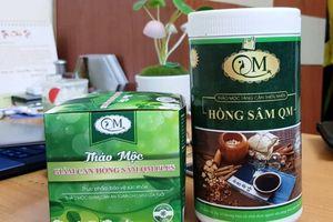 Vì sao sản phẩm Hồng Sâm QM bị phạt 50 triệu đồng?