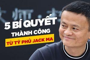 Tỉ phú Jack Ma nói gì về bí quyết thành công?