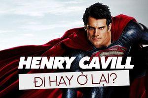 Hãng phim Warner Bros. đưa ra phát ngôn chính thức sau thông tin Henry Cavill bỏ vai Superman
