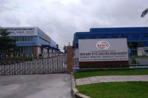 Nhà máy ô tô thương mại Samco thua lỗ, phải ngừng hoạt động?