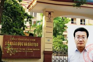 Khởi tố, bắt tạm giam Trưởng phòng Khảo thí và kiểm định chất lượng giáo dục Hòa Bình