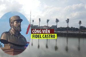 Công viên mang tên lãnh tụ Cuba đầu tiên ở Việt Nam