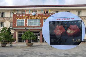Thai bình thường nhưng bác sĩ chẩn đoán chết lưu ở Huế: Lãnh đạo Sở Y tế lên tiếng