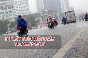 Dự báo thời tiết ngày mai 18/9/2018: Hà Nội mưa to, nguy cơ cao xảy ra lốc xoáy