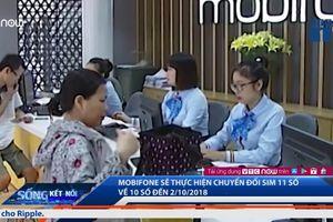 MobiFone chuyển đổi sim 11 số về 10 số hạn đến 2/10/2018