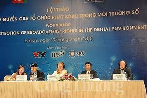 Bảo hộ quyền của tổ chức phát sóng trong môi trường số