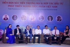 Tìm kiếm cơ hội đầu tư để phát triển ngành thực phẩm Việt Nam