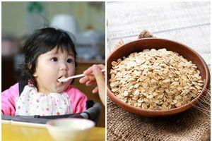 Có nên cho trẻ ăn dặm bằng bột yến mạch: Câu trả lời sẽ khiến cha mẹ bất ngờ