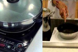 Cháy bếp từ liên tục chỉ vì dùng những thứ này lót bếp, đồ ăn