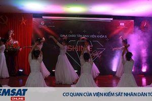 Đại học Kiểm sát: Tổ chức Gala chào tân Sinh viên khóa 6