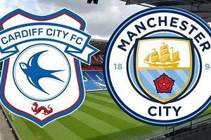 Cardiff - Man City: Tìm lại niềm tin