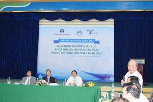 Hội thảo quốc gia về Phát triển nguồn nhân lực KHXH&NV trong bối cảnh hội nhập toàn cầu