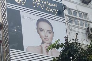 Thẩm mỹ viện D'Vincy bị xử phạt do quảng cáo dịch vụ khi chưa được xác nhận