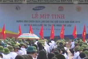 Thái Nguyên: Nhiều hoạt động hưởng ứng ' Chiến dịch làm cho thế giới sạch hơn'