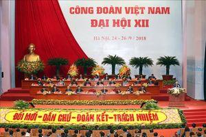Khai mạc Đại hội Công đoàn Việt Nam lần thứ XII