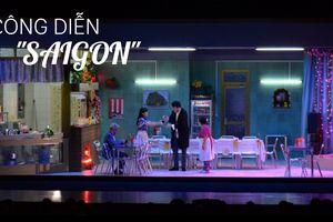 'Saigon' – Vở kịch về những người con tha hương của đạo diễn Pháp gốc Việt