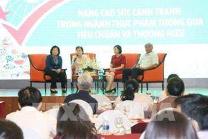 Nâng sức cạnh tranh cho thực phẩm Việt bằng tiêu chuẩn và thương hiệu