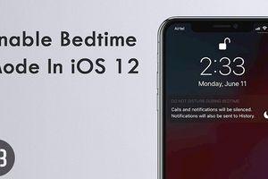 Cách sử dụng 7 tính năng 'chống nghiện smartphone' sau đây trên iOS 12 mới nhất