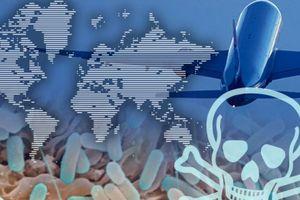 Bệnh truyền nhiễm, máy bay thương mại: 'Chén Thánh' của khủng bố