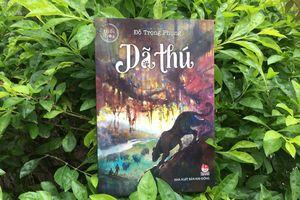 'Dã thú': Câu chuyện kỳ bí và cảm động ở rừng sâu