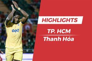 Highlights CLB Thanh Hóa vs CLB TP.HCM: Người cũ HAGL tỏa sáng