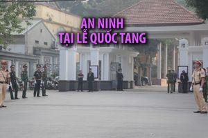 An ninh tại lễ quốc tang nguyên Tổng bí thư Đỗ Mười