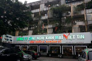 Kính mắt Việt Tín: Mập mờ hàng 'nhái', hàng 'hiệu'?