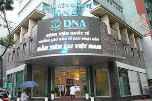 Phạt bệnh viện Quốc tế DNA hơn 43 triệu đồng vì quảng cáo sai về tế bào gốc Nhật Bản