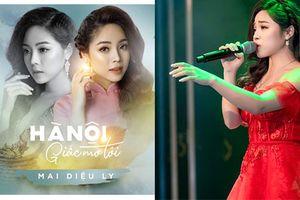Ca sĩ Sao Mai – Mai Diệu Ly: 'Tôi phải gác lại việc mua nhà, mua xe để ra album về Hà Nội'