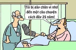 Trưa cười: Bệnh nhân gãy chân vì quá chậm hiểu