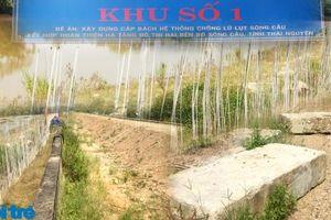 Thái Nguyên: Nguyên nhân dự án cấp bách nhưng tiến độ 'rùa bò'