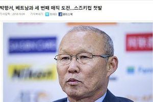 Báo Hàn Quốc: Việt Nam sẽ thành công nhờ 'phép thuật' của thày Park